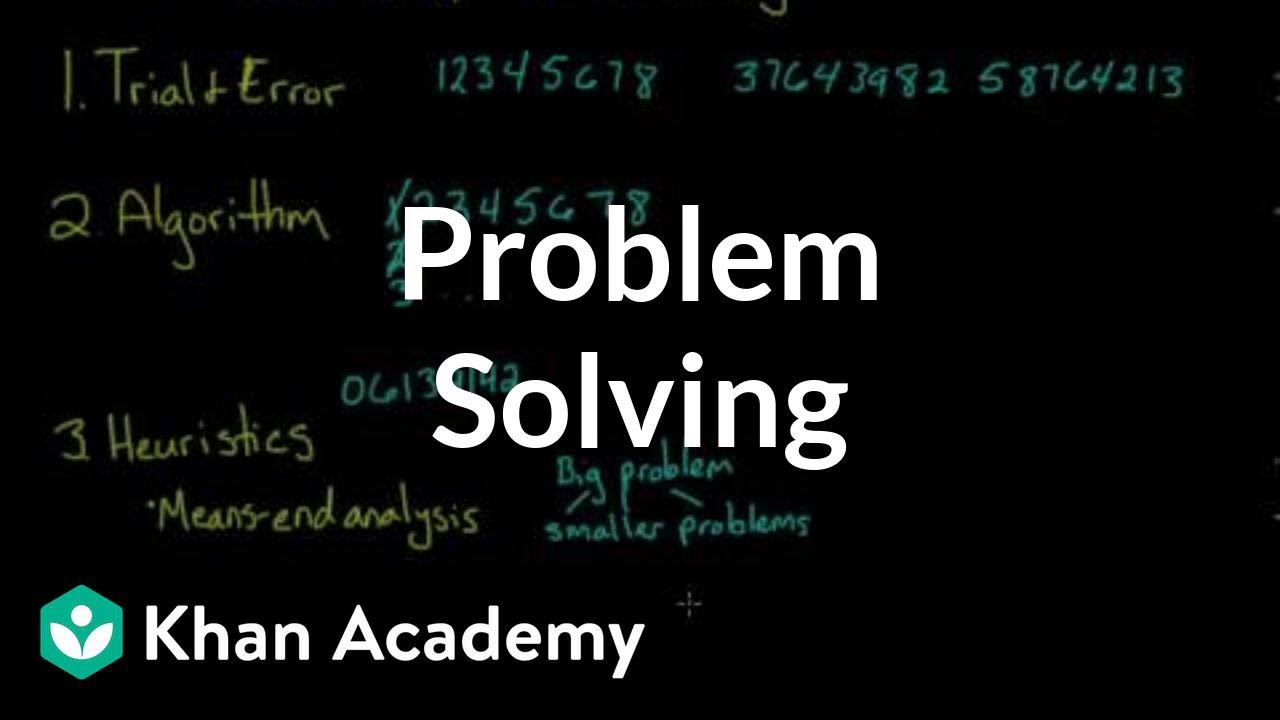 Problem solving (video) | Cognition | Khan Academy