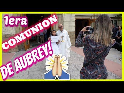 AUBREY HIZO SU PRIMERA COMUNION !! - Vlogs diarios