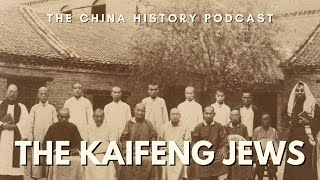 The Kaifeng Jews - The China History Podcast, presented by Laszlo Montgomery