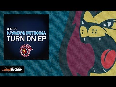 DJ Wady, Dvit Bousa - Turn On (Original Mix)