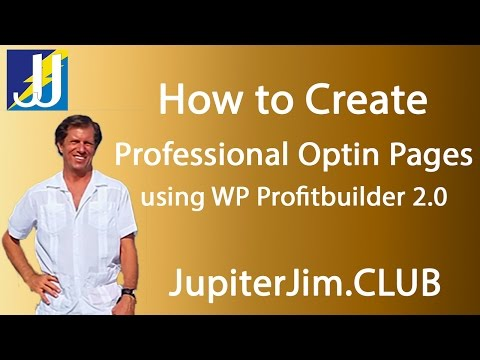 WP Profitbuilder 2.0 - How to Create Professional Optin Pages!
