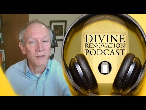 Divine Renovation Podcast 'The Call to Holiness AND Mission' 2018 April Week 3