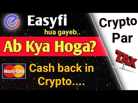 Why easyfi not showing in exchanges   Easyfi latest news   Tax on cryptocurrency