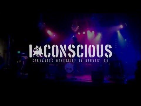I CONSCIOUS, Live in Denver!