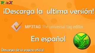 ★¡Descarga MP3 tag! - Ultima vesión, En español★