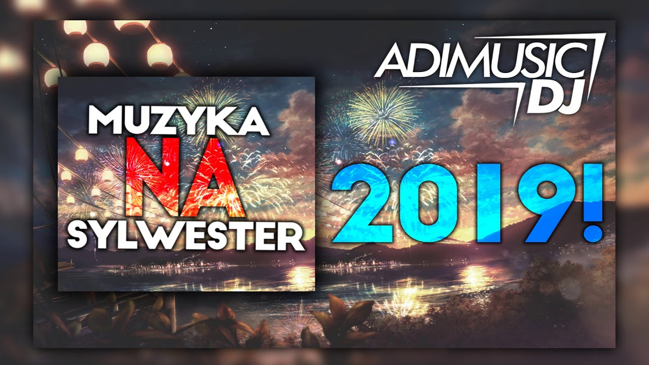 SYLWESTER 2018/2019 | Muzyka Dance / Disco Polo | ♫HITY REMIXY♫ - YouTube