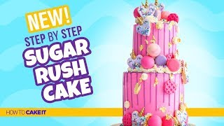 How To Make A SUGAR RUSH CAKE by Jyoti Nanra | Cake & Cupcakes |  How To Cake It Step By Step