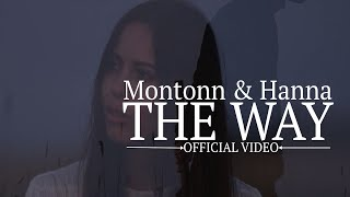 Montonn & Hanna - The Way :: Official Video