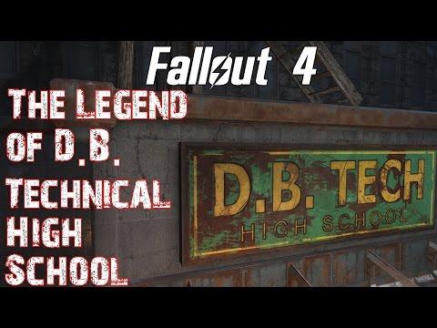 Fallout 4- The Legend of D.B. Technical High School