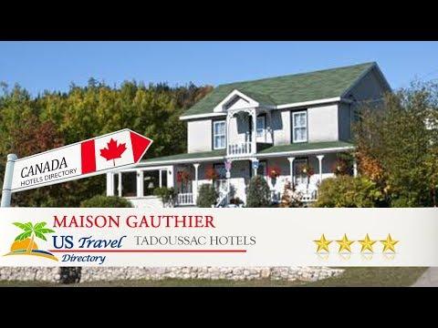 Maison Gauthier - Tadoussac Hotels, Canada