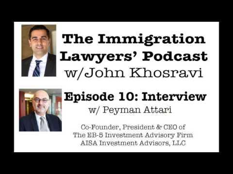 [PODCAST] Interview w/ Peyman Attari (President of EB-5 Investment Advisory) (ILP010)