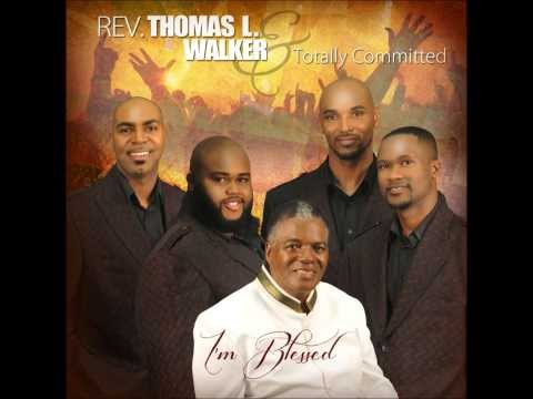 Dr. Thomas L. Walker & Totally Committed- I'm Blessed