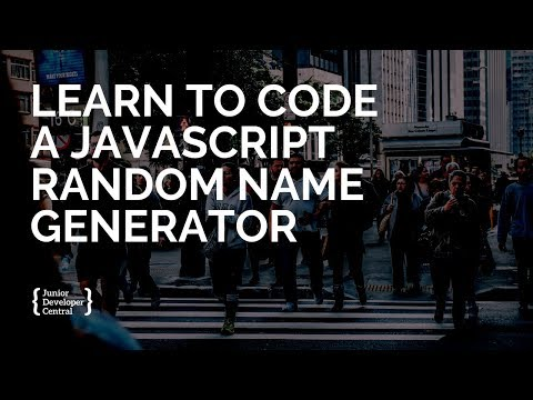 Learn To Code A JavaScript Random Name Generator