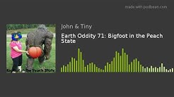 Earth Oddity 71: Bigfoot in the Peach State