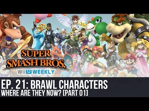 Super Smash Bros. Wii U/3DS - Weekly - Brawl Characters Where Are They Now? (Part 01)
