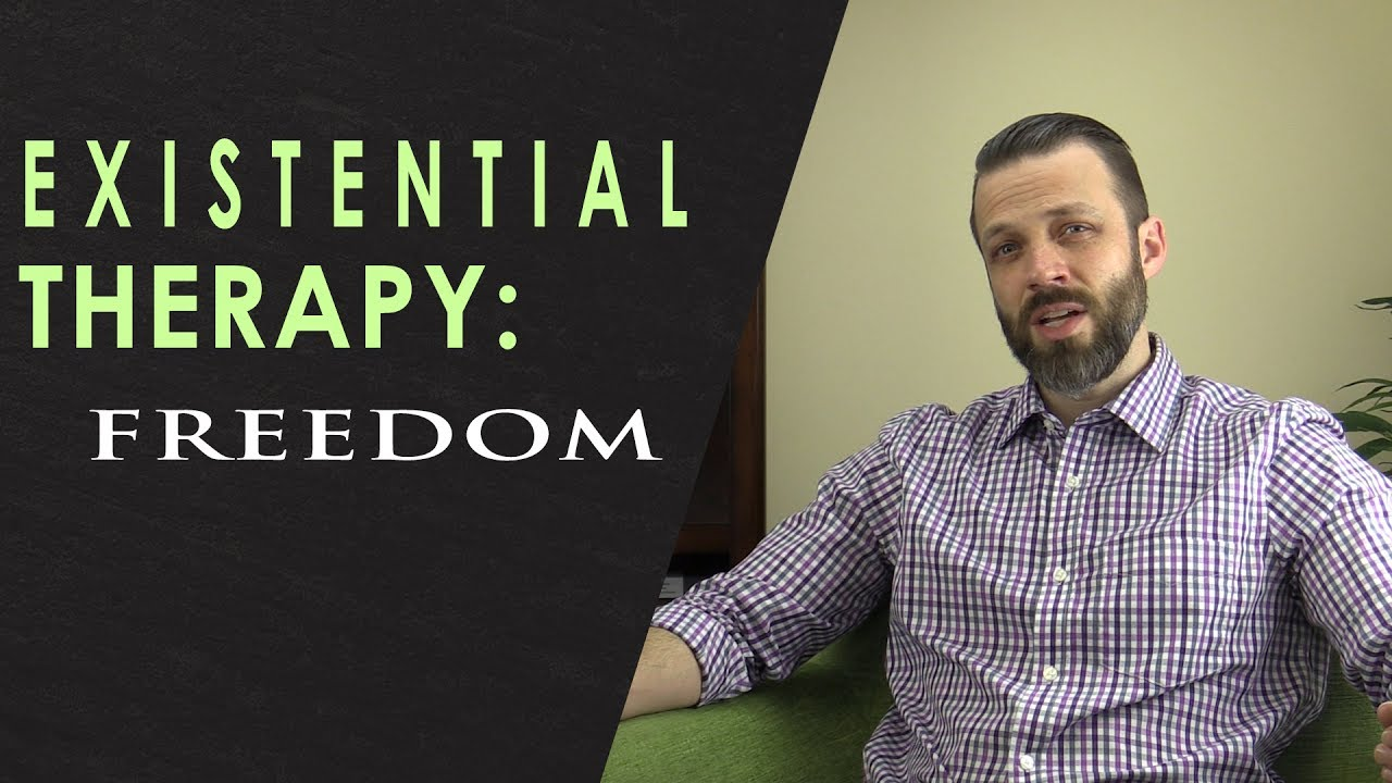 Existential Therapy Freedom