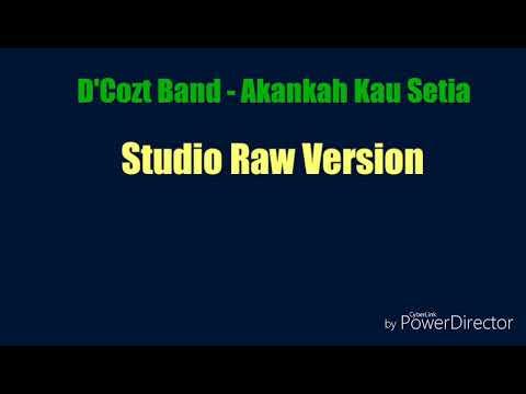 D'Cozt Band - AKASIA (Akankah Kau Setia) (Studio Raw Version)