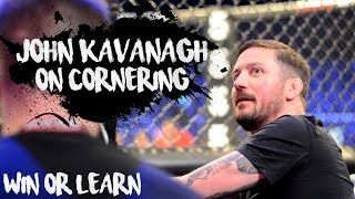 John Kavanagh on Corner Advice • Win or Learn • Episode 01