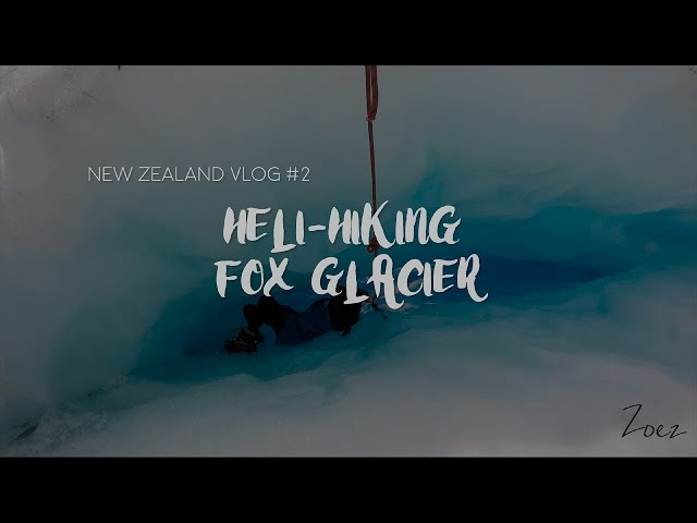 New Zealand VLog #2 | Heli Hiking Fox Glacier (Bonus Clip @ The End)
