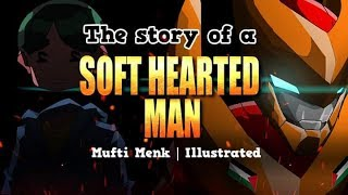 The Story of a Soft Hearted Man | Mufti Menk | Blessed Home Series