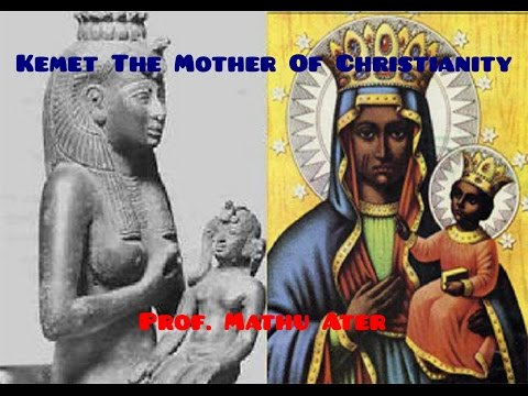 Kemet The Mother Of Christianity