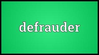 Defrauder Meaning