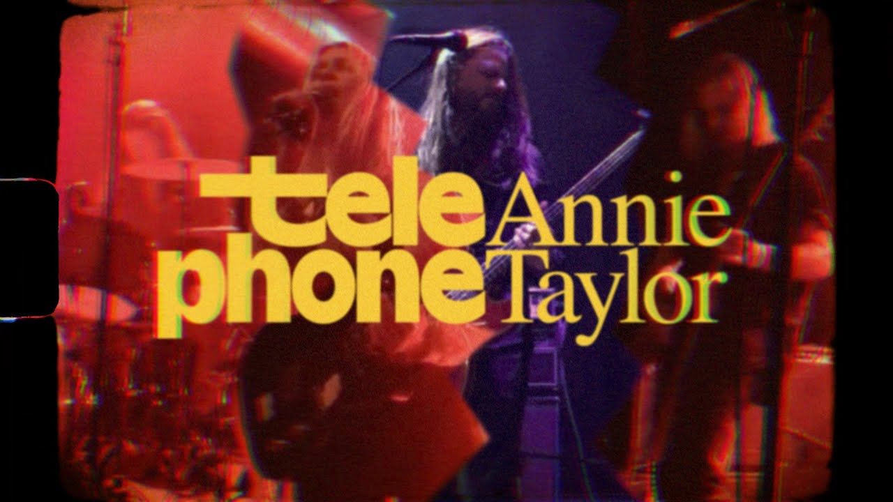Annie Taylor - Telephone (Official Video)