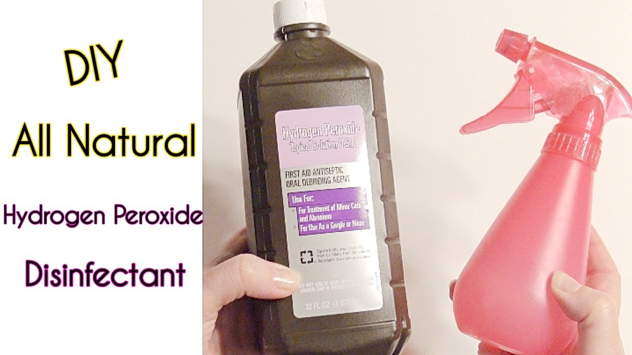 DIY Hydrogen Peroxide Disinfectant Spray for Viruses - All Natural Cheap and Easy