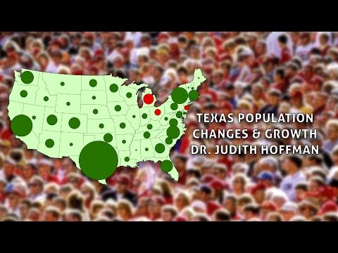 Texas Population Changes and Growth - Dr. Judith Hoffman