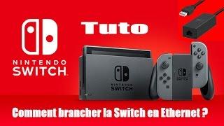 Nintendo Switch | Tuto FR : Comment brancher la Switch en Ethernet !!  [TUTO]