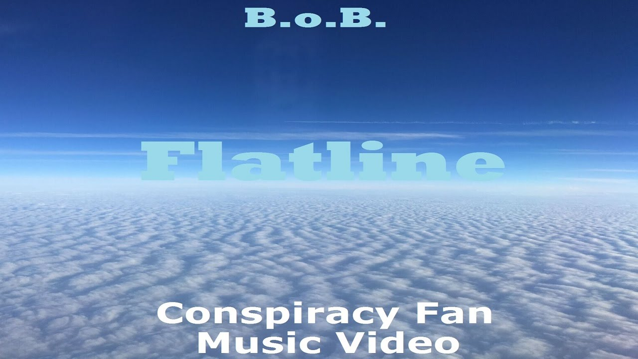 B.o.B. Flatline - Conspiracy Fan Music Video - Flat Earth - Mark Sargent ✅