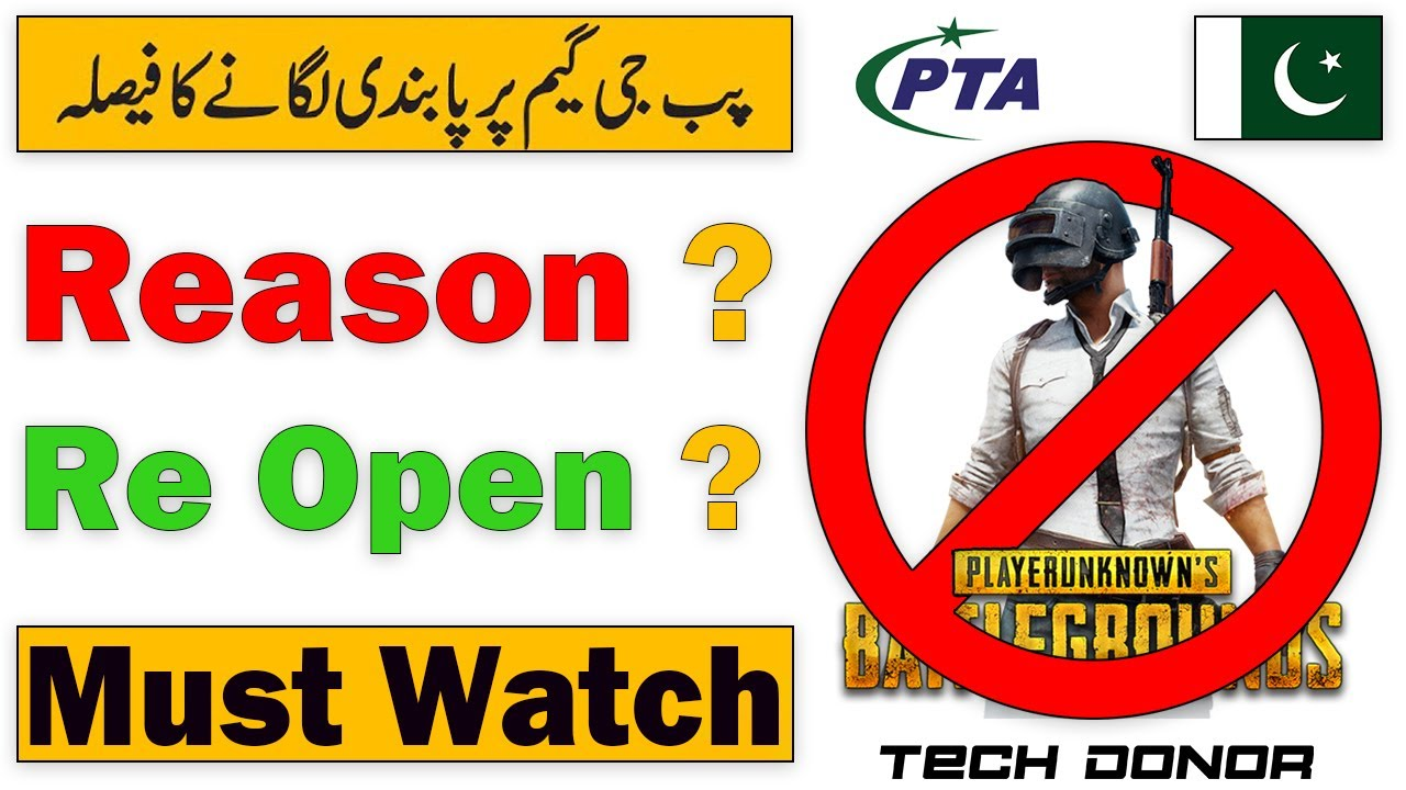 PUBG Banned In Pakistan | Reasons Why PTA Temporary Banned PUBG? | Re-Open?  Must Watch