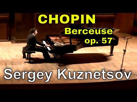 Chopin, Berceuse op. 57 — Sergey Kuznetsov