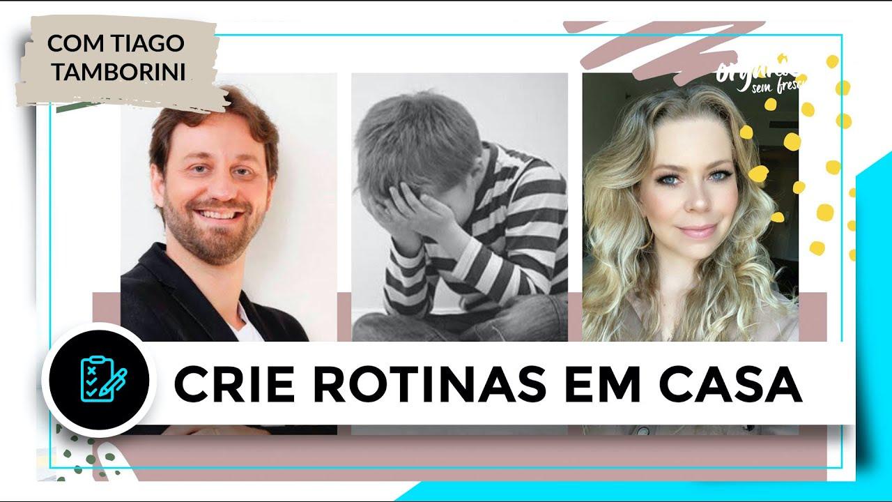 ORGANIZE A ROTINA DAS CRIANÇAS E ADOLESCENTES EM CASA - COM TIAGO TAMBORINI | OSF - Rafa Oliveira
