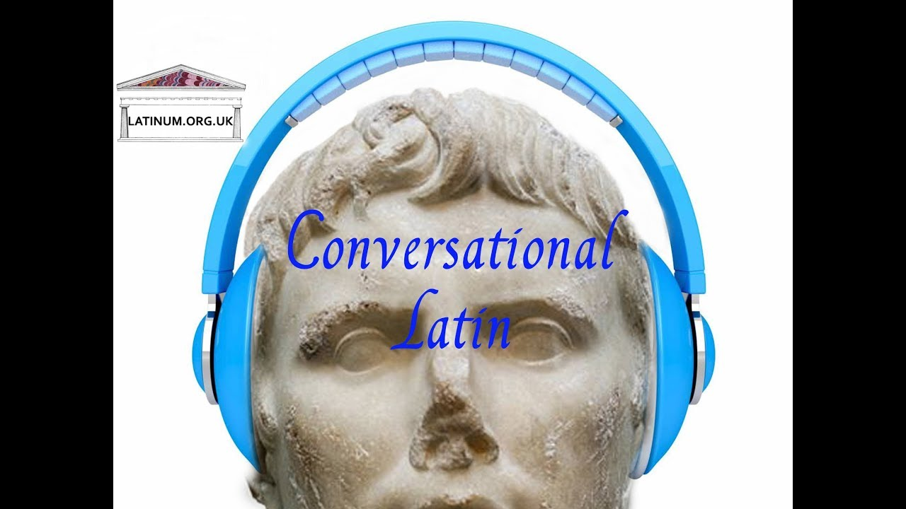 Conversational Latin 05 Hello Goodbye How Are You My Name Is
