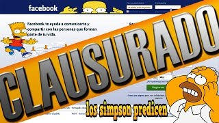 LOS SIMPSON PREDICEN QUE FACEBOOK SERA CLAUSURADO