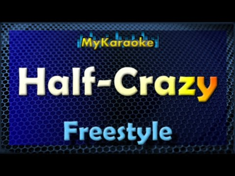 Half-Crazy - Karaoke version in the style of Freestyle