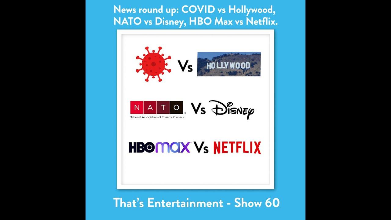 News round up: COVID vs Hollywood, NATO vs Disney, HBO Max vs Netflix.