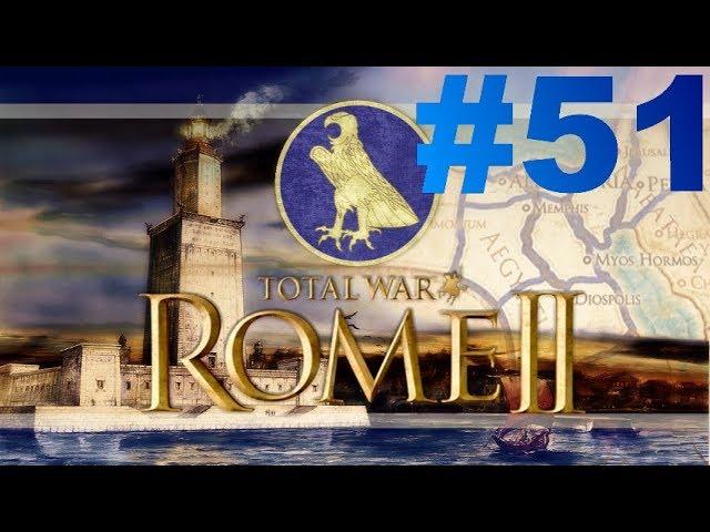 Total War: Rome II - Le Réveil des Pharaons - Episode LI