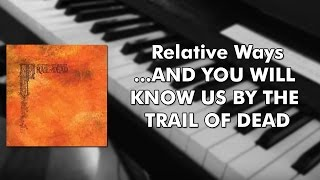 Trail of Dead - Relative Ways (Piano Cover)