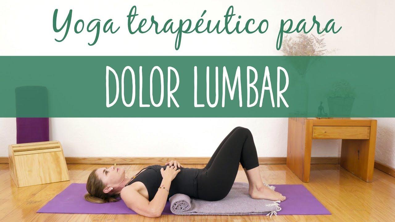 Yoga Terapéutico Para El Dolor Lumbar Youtube