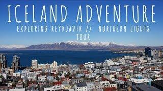 EXPLORING REYKJAVIK // NORTHERN LIGHTS TOUR!