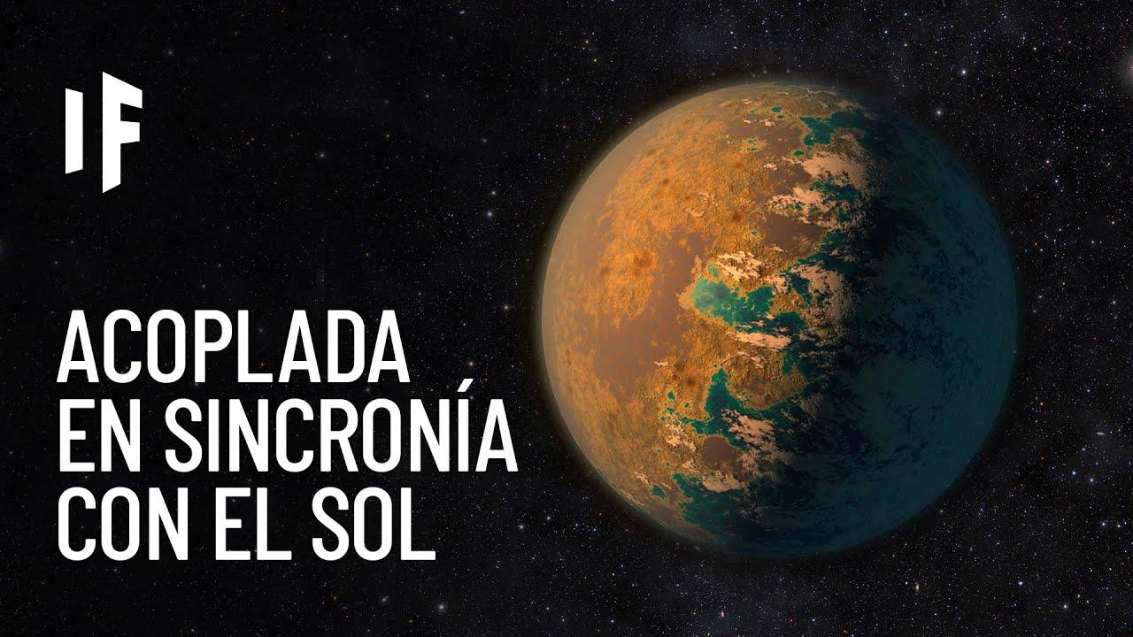 ¿Qué pasaría si la Tierra estuviera acoplada sincrónicamente con el Sol?