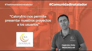 Instaladores: INGEOSOLAR habla de su experiencia en Caloryfrio.com