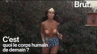 À quoi ressemblera le corps humain de demain ?