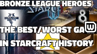 BRONZE LEAGUE HEROES #8 - THE BEST/WORST MATCH IN STARCRAFT HISTORY - blasted v irish