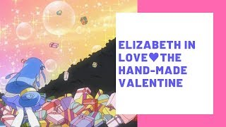 Elizabeth in Love♥The Hand-Made Valentine Fine and Rein, along with other princesses and princes, leave Fushigiboshi to attend the Royal Wonder Academy ...