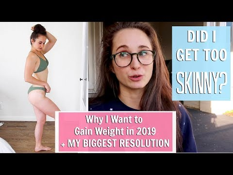 Why I Want to Gain Weight | MY BIGGEST RESOLUTIONS FOR 2019