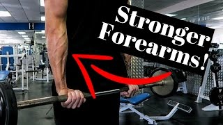 How To Build Your Forearms (Strength AND Size!)