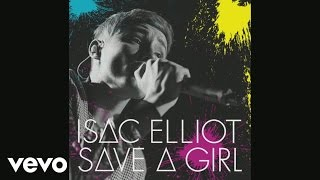 Watch Isac Elliot Save A Girl video